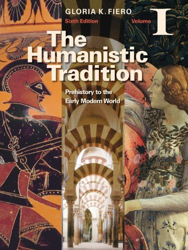 9780077346270: The Humanistic Tradition Volume I: Prehistory to the Early Modern World