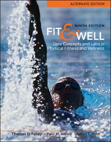 9780077349684: Fit & Well Alternate Edition: Core Concepts and Labs in Physical Fitness and Wellness