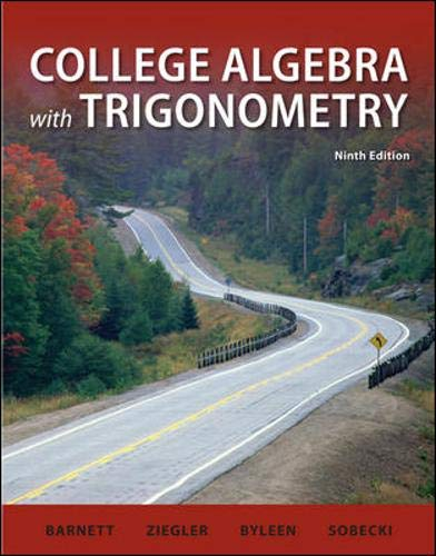 9780077350109: College Algebra with Trigonometry (Barnett, Ziegler & Byleen's Precalculus Series)