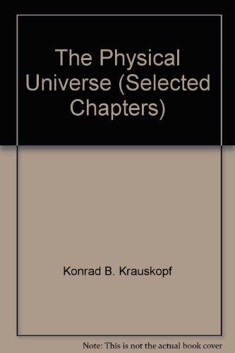 9780077351014: The Physical Universe (Selected Chapters)