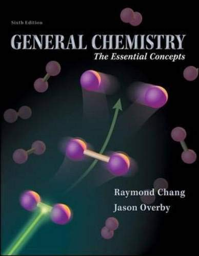 General Chemistry: The Essential Concepts: Chang, Raymond; Overby, Jason