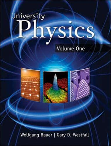 University Physics Volume 1 (Chapters 1-20): Wolfgang W. Bauer;