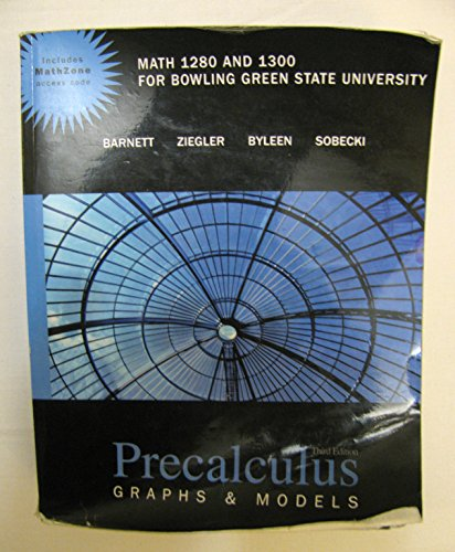 9780077355388: Precalculus Graphs & Models (with MathZone Student Access), 3e, Math 1280 & 1300 Bowling Green State University