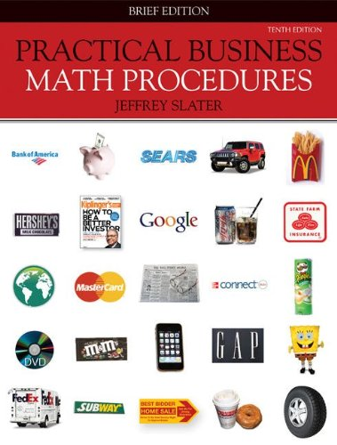 Practical Business Math Procedures, Brief Edition with: Jeffrey Slater