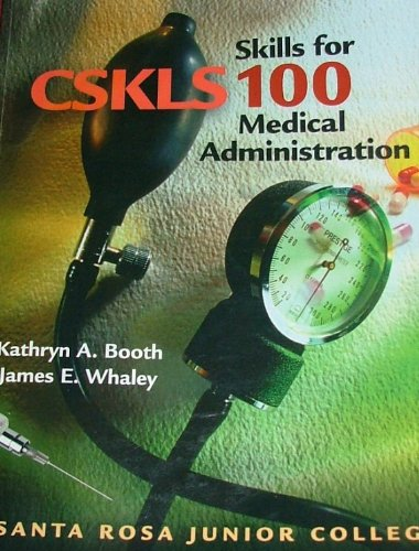 Skills for CSKLS 100 Medical Administration (Santa: K.A.Booth; J.E.Whaley