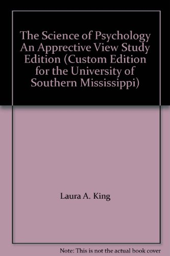The Science of Psychology An Apprective View: Laura A. King