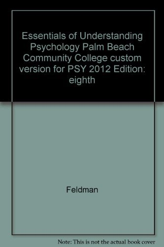 Essentials of Understanding Psychology, Palm Beach Community College custom version for PSY 2012: ...
