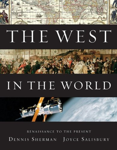9780077367572: The West in the World, Renaissance to Present