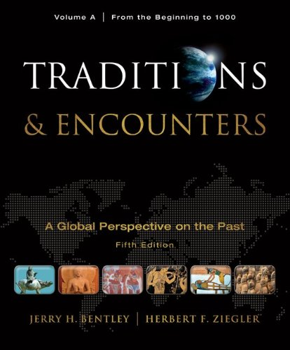 9780077367961: Traditions & Encounters: A Global Perspective on the Past, Volume A: From the Beginning to 1000