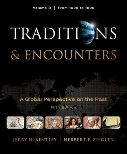 9780077367985: Traditions & Encounters, Volume B: From 1000 to 1800