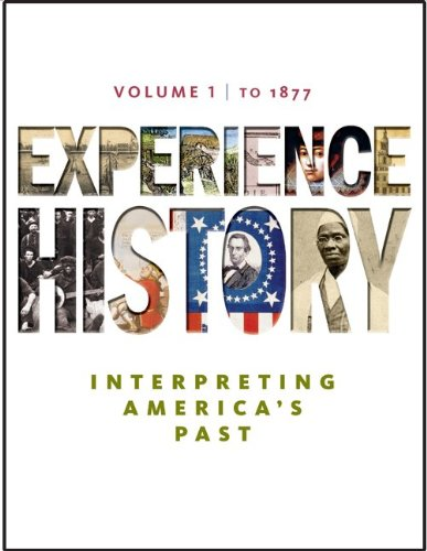 9780077368319: Experience History: Interpreting America's Past, To 1877, Vol. 1, 1st Edition