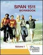 SPAN 1511 Workbook Volume 1 Austin Community College: Alice A. Arana, Oswaldo Arana, Maria ...