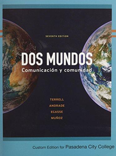 9780077373146: Dos Mundos Comunicacion y Comunidad: Custom Edition For Pasadena City College (English and Spanish Edition)