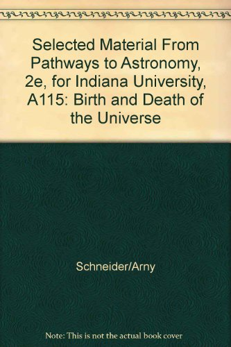 9780077373559: Selected Material From Pathways to Astronomy, 2e, for Indiana University, A115: Birth and Death of the Universe