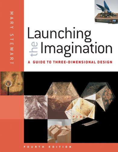 9780077379810: Launching the Imagination: A Guide to Three-Dimensional Design