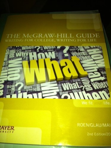 9780077394820: The McGraw Hill Guide Writing for College, Writing for Life