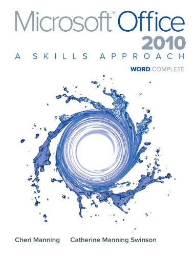 9780077394998: Microsoft Office Word 2010: A Skills Approach, Complete