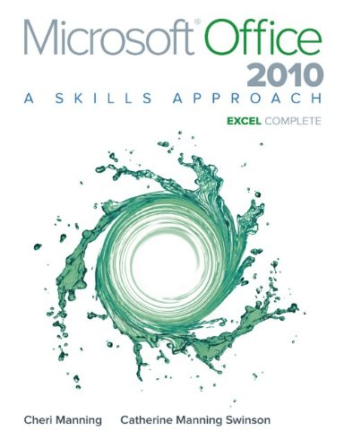9780077395001: Microsoft Office Excel 2010: A Skills Approach, Complete