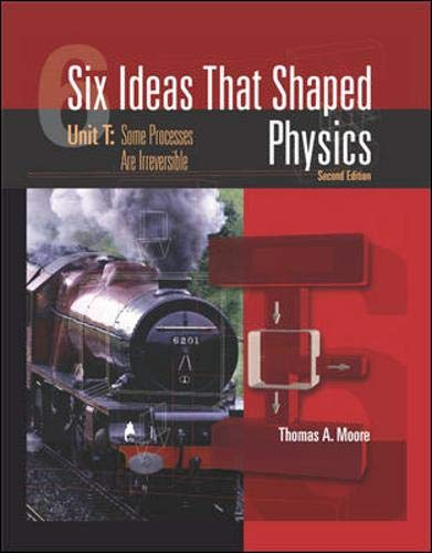 9780077395681: Six Ideas that Shaped Physics: Unit T Some Processes Are Irreversible