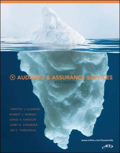 Auditing & Assurance Services, 4th Edition: Timothy Louwers, Robert