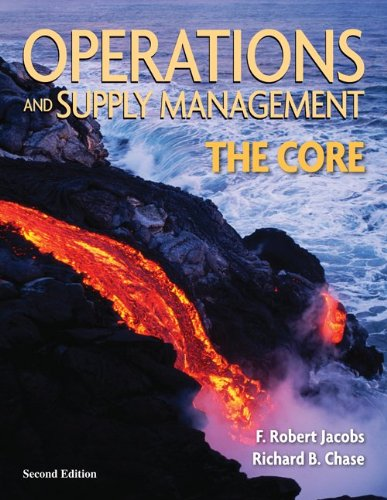 Operations & Supply Management: The Core with: Jacobs, F. Robert;
