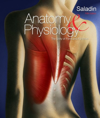 Anatomy & Physiology: The Unity of Form & Function w/APR 2.0 CD: Saladin, ...