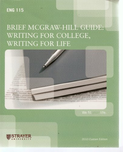 9780077397623: Beief McGraw-Hill Guide: Writing for College, Writing for Life (2010 Custom Edition for Strayer University)