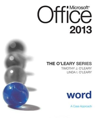 The O'Leary Series: Microsoft Office Word 2013,: O'Leary, Linda, O'Leary,