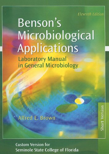 Benson's Microbiological Applications: Laboratory Manual in General: Brown, Alfred E