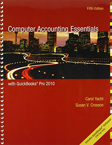 Computer Accounting Essentials with QuickBooks Pro 2010: Carol Yacht, Susan