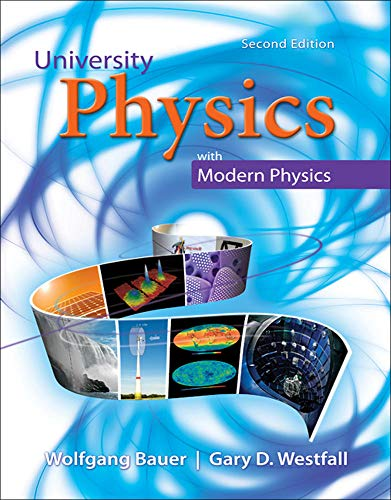 University Physics with Modern Physics Volume 2: Bauer, Wolfgang; Westfall,