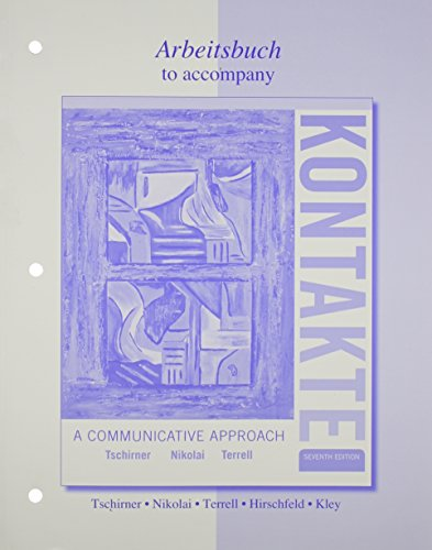 Workbook/Laboratory Manual For Kontakte (Paperback): Erwin Tschirner, Tracy