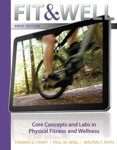 9780077411848: Fit & Well Brief Edition: Core Concepts and Labs in Physical Fitness and Wellness Loose Leaf Edition
