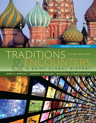 Traditions & Encounters: A Brief Global History: Bentley, Jerry; Ziegler,
