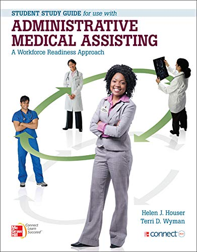 9780077420444: Student Study Guide for use with Administrative Medical Assisting A Workforce Readiness Approach