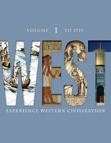 9780077421298: West, Volume 1: To 1715: Experience Western Civilization