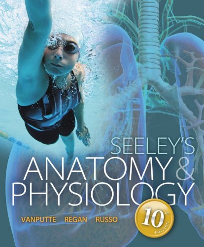Connect Access Card Anatomy & Physiology: VanPutte, Cinnamon; Seeley,