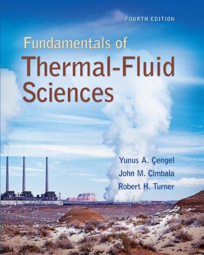 Fundamentals of Thermal-Fluid Sciences: Yunus A. Cengel,