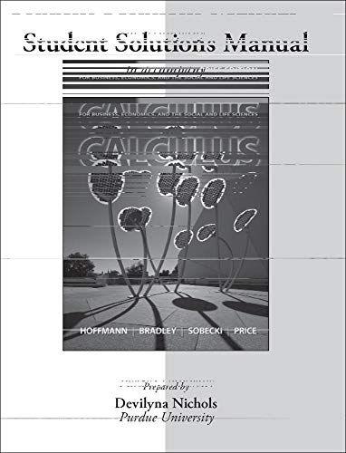 9780077427382: Student's Solution Manual for Calculus for Business, Economics, and the Social and Life Sciences