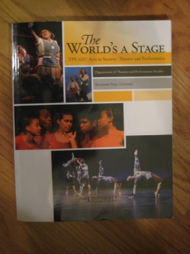 9780077427948: The World's A Stage TPS 1107 Arts In society Custom Kennesaw State University