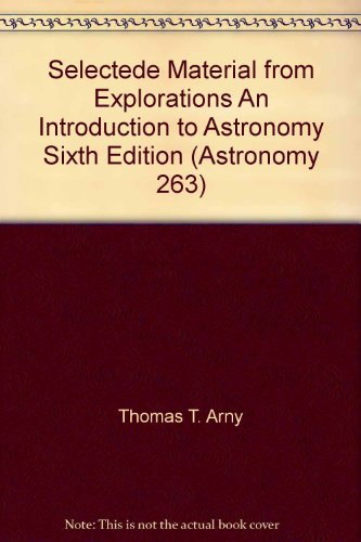 9780077440046: Selectede Material from Explorations An Introduction to Astronomy Sixth Edition (Astronomy 263)
