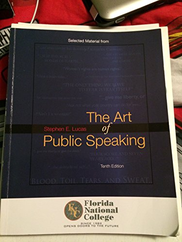 The Art of Public Speaking Tenth Edition: Stephen E. Lucas