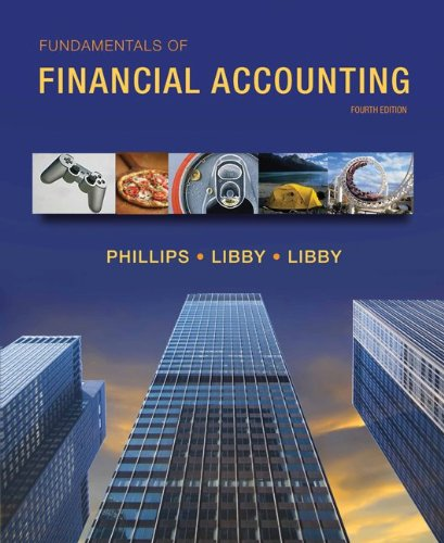 Loose-leaf for Fundamentals of Financial Accounting: Phillips, Fred; Libby, Robert; Libby, Patricia