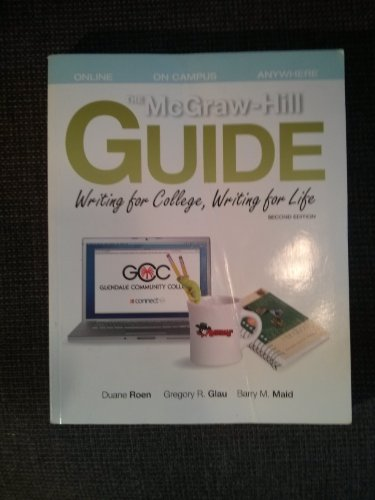 9780077446970: Mcgraw-hill Guide Writing for College, Writing for Life Glendale Community College