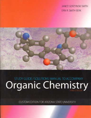 Study Guide Solutions Manual to Accompany Organic Chemistry - Custom Edition for Arizona State ...