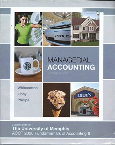 Managerial Accounting Custom Edition for the University: Whitecotton; Libby; Phillips