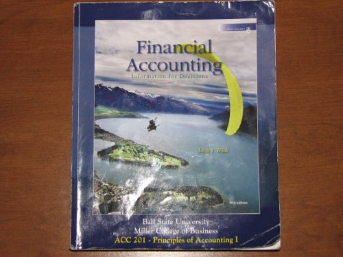 9780077449490: Financial Accounting: Information for Decisions, 5th Edition, ACC 201 (Ball State University)