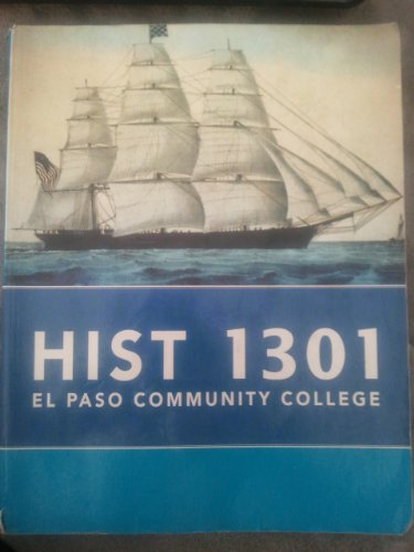 9780077452162: HIST 1301 El Paso Community College material from American History:A Survey Volume I Thirteenth Edition