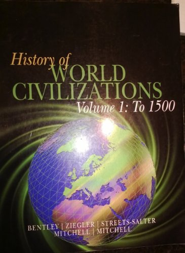 9780077454692: History of World Civilizations: Volume 1: To 1500