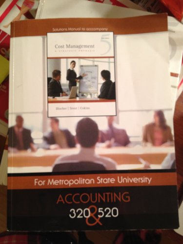 9780077459208: Solutions Manual to Accompany, Cost Management, a Strategic Emphasis, for Metropolitan State University Accounting 320 and 520